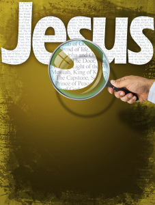 The name JESUS observed with magnifying glass shows the synonyms: Messiah, Bread of life, Lamb of God; Light of the World; King of Kings, The Capstone, The Door, Alpha and Omega, Prince of Peace
